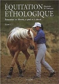 Equitation Ethologique Elisabeth de Corbigny Tome 1